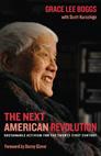THE NEXT AMERICAN REVOLUTION, Grace Lee Boggs, Ph.D. '40