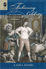 FASHIONING CELEBRITY: EIGHTEENTH-CENTURY BRITISH ACTRESSES AND STRATEGIES FOR IMAGE MAKING, Laura Engel '90