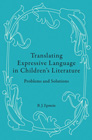 TRANSLATING EXPRESSIVE LANGUAGE IN CHILDREN'S LITERATURE, Brett Jocelyn Epstein '01